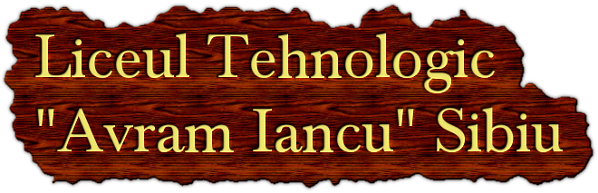 "Liceul Tehnologic ""Avram Iancu"" Sibiu"